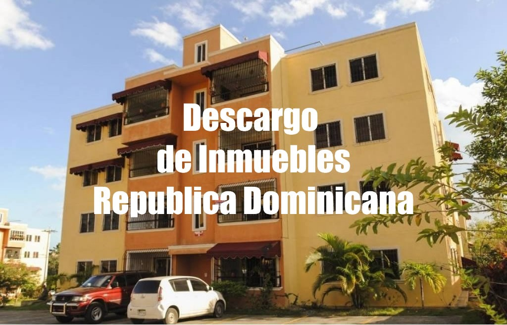 Descargo de Inmuebles en la República Dominicana